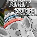 Robot Crush – Igre Roboti